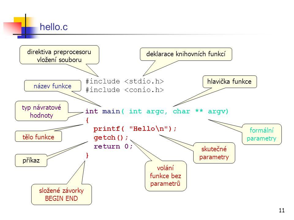 11 hello.c #include #include int main( int argc, char ** argv) { printf(