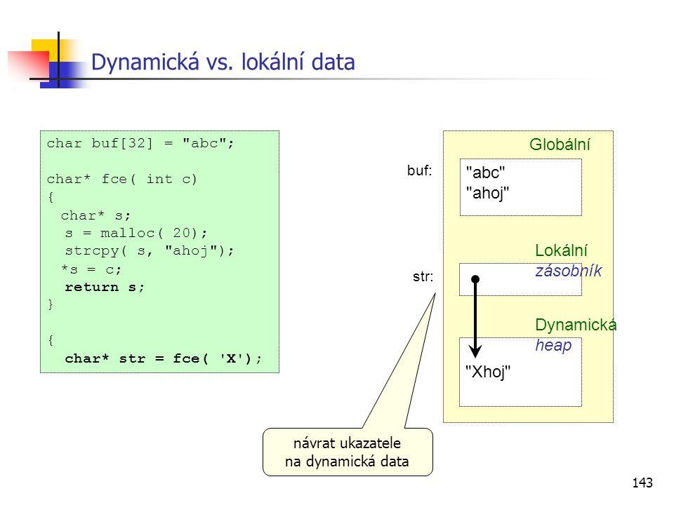 143 Dynamická vs. lokální data char buf[32] =