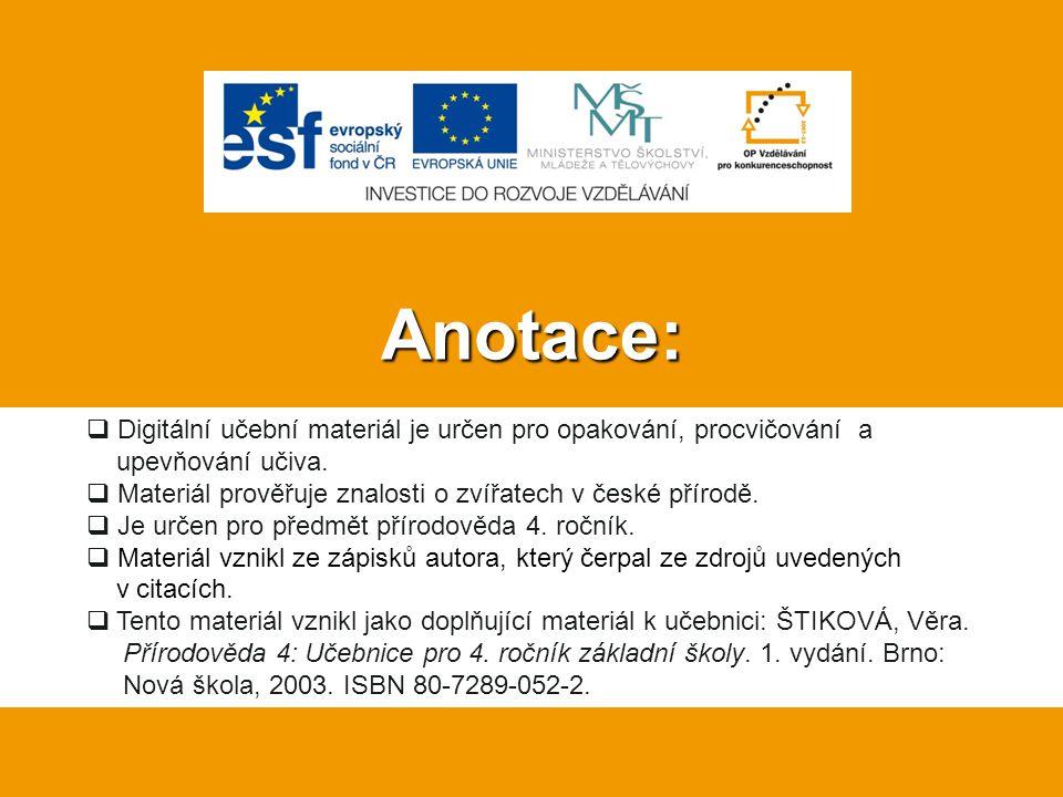 4B Sudokopytník vyskytující se v celé Evropě.3 body Žije v lesích ve středních a vyšších polohách.