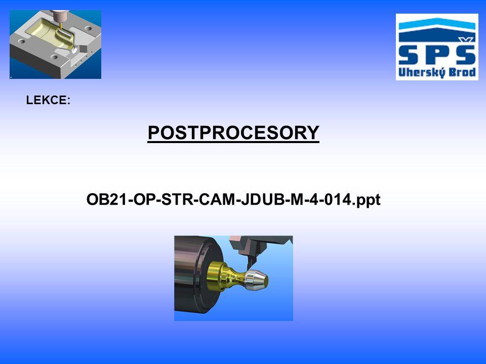 Co je postprocesor: Softwarový převodník dat z CAD/CAM systému do jazyka řídícího systému konkrétního obráběcího stroje.