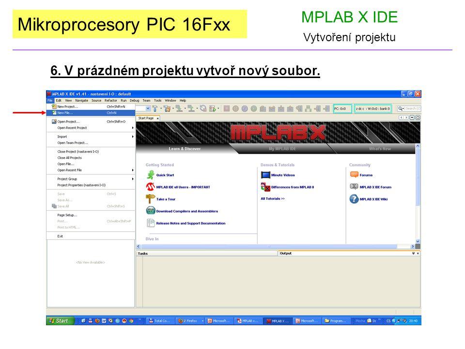 Mikroprocesory PIC 16Fxx MPLAB X IDE Vytvoření projektu 6. V prázdném projektu vytvoř nový soubor.