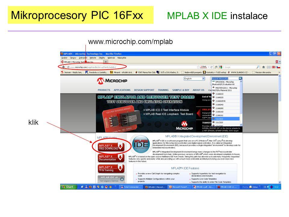 Mikroprocesory PIC 16Fxx MPLAB X IDE instalace www.microchip.com/mplab klik