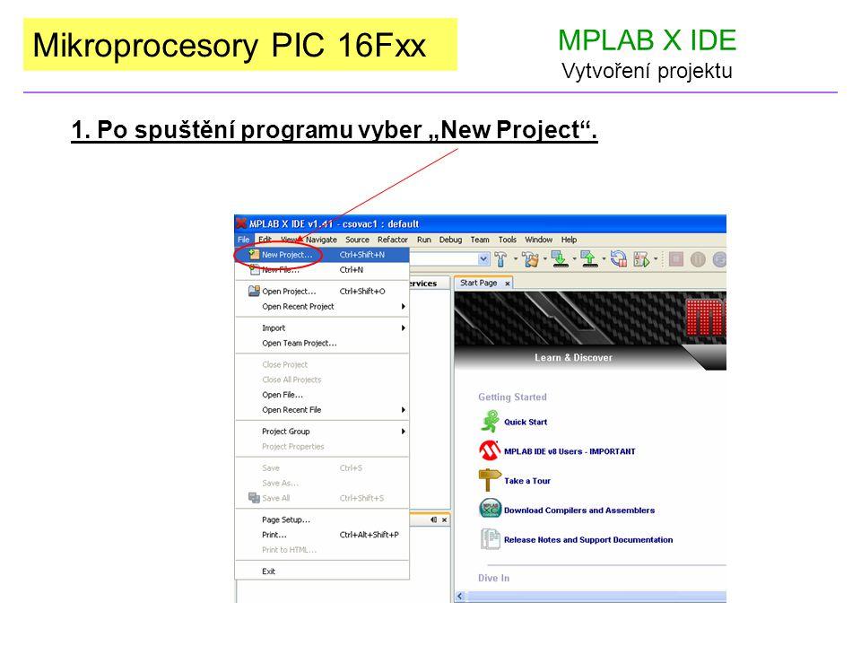 """Mikroprocesory PIC 16Fxx MPLAB X IDE Vytvoření projektu 1. Po spuštění programu vyber """"New Project""""."""