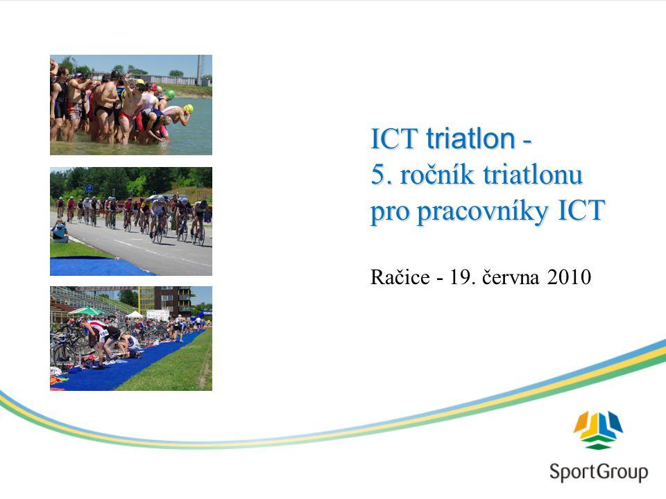 ICT triatlon - 5. ročník triatlonu pro pracovníky ICT Račice - 19. června 2010
