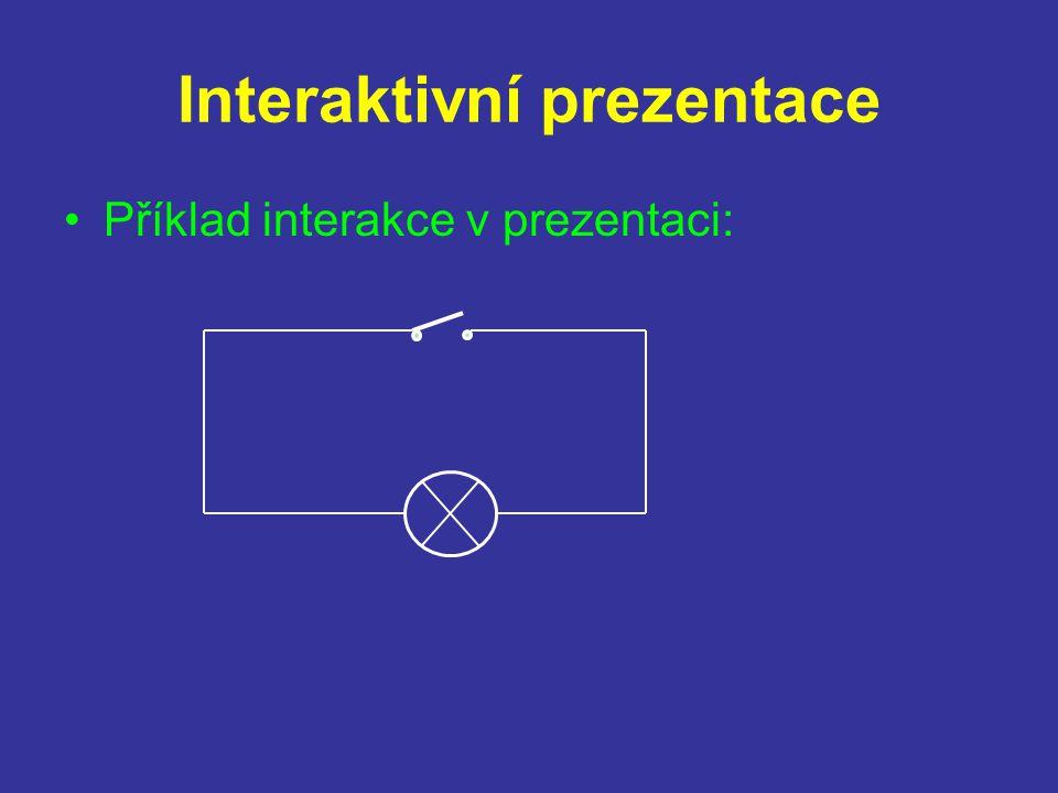 Interaktivní prezentace Příklad interakce v prezentaci: –Kruštík bahenní –Mečík střechovitý
