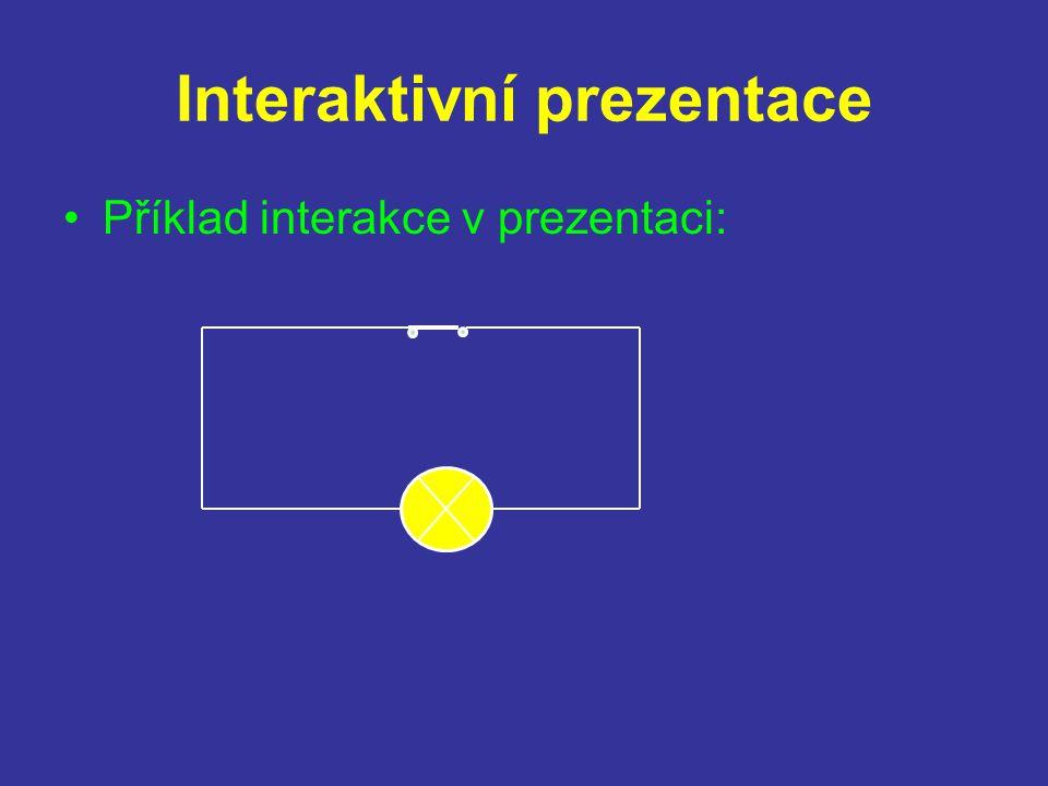 Interaktivní prezentace Příklad interakce v prezentaci: