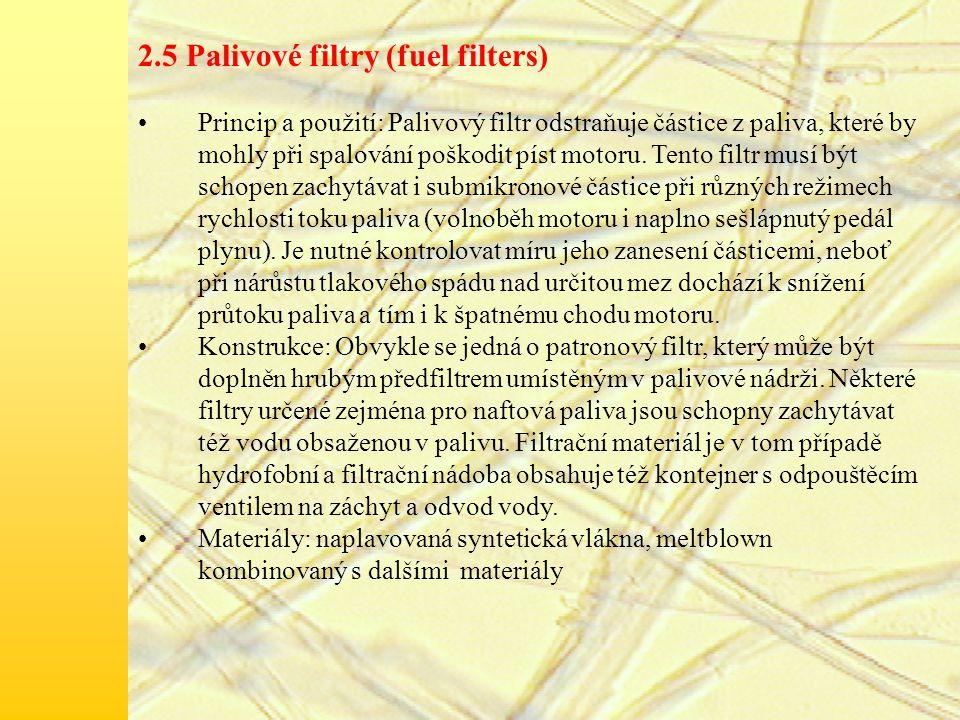 2.5 Palivové filtry (fuel filters) Princip a použití: Palivový filtr odstraňuje částice z paliva, které by mohly při spalování poškodit píst motoru.