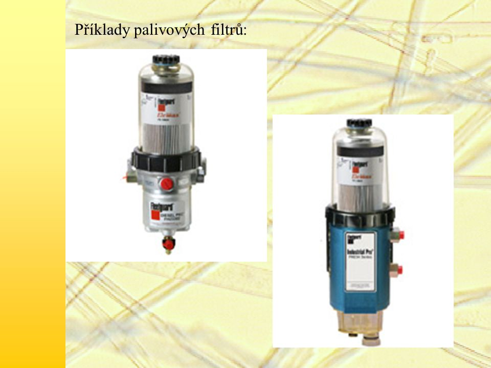 Příklady palivových filtrů: