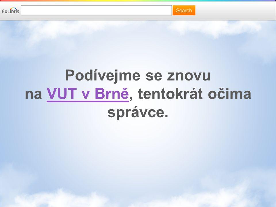 Podívejme se znovu na VUT v Brně, tentokrát očima správce.VUT v Brně