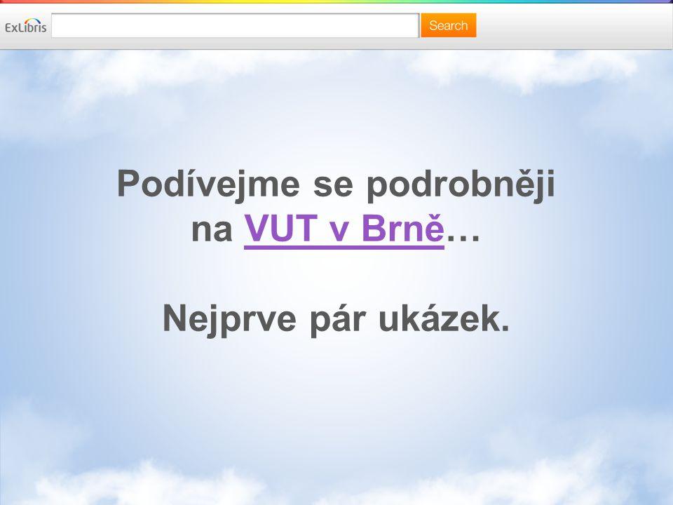 Podívejme se podrobněji na VUT v Brně…VUT v Brně Nejprve pár ukázek.