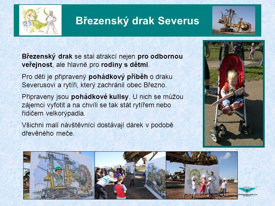 Březenský drak Severus Březenský drak se stal atrakcí nejen pro odbornou veřejnost, ale hlavně pro rodiny s dětmi. Pro děti je připravený pohádkový př