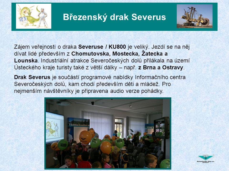 Březenský drak Severus Zájem veřejnosti o draka Severuse / KU800 je veliký. Jezdí se na něj dívat lidé především z Chomutovska, Mostecka, Žatecka a Lo