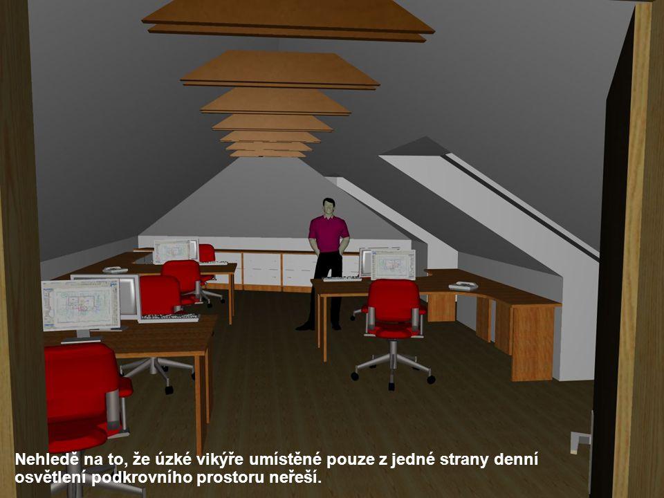 Nehledě na to, že úzké vikýře umístěné pouze z jedné strany denní osvětlení podkrovního prostoru neřeší.