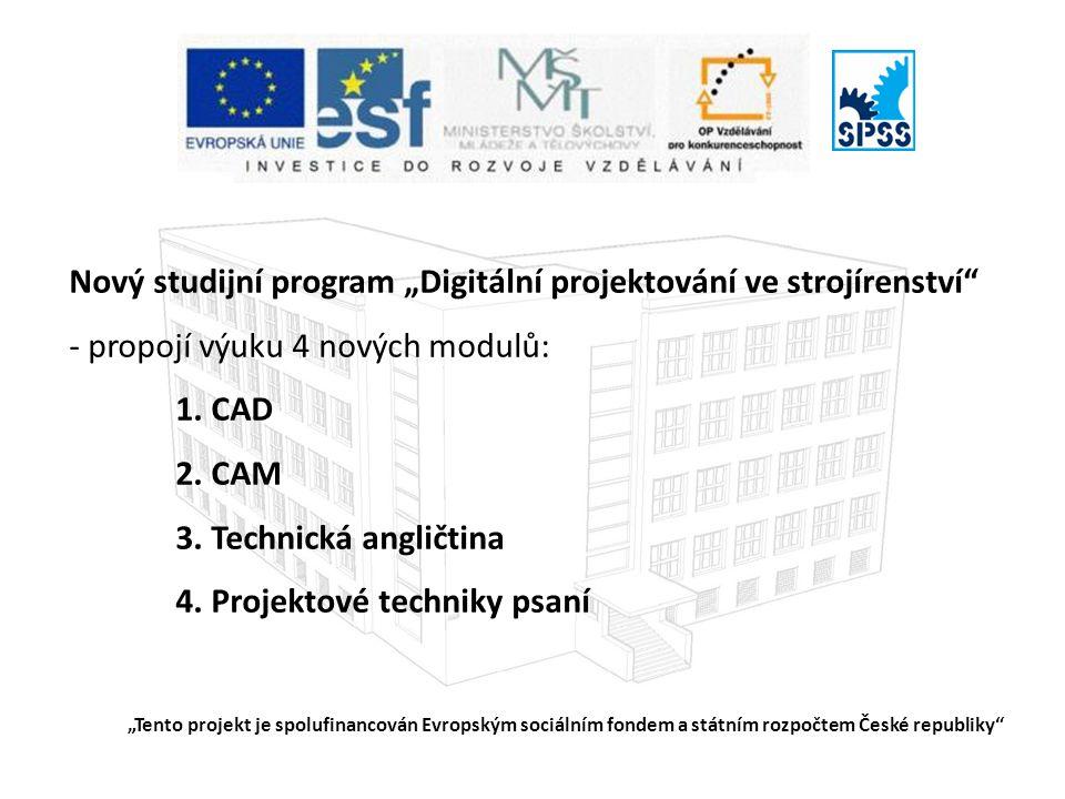 """Nový studijní program """"Digitální projektování ve strojírenství - propojí výuku 4 nových modulů: 1."""