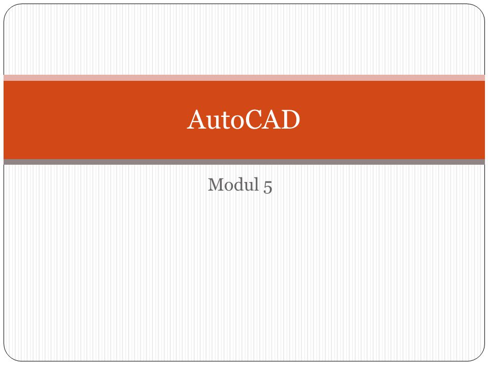 Modul 5 AutoCAD