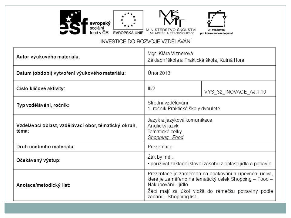 Autor výukového materiálu: Mgr. Klára Viznerová Základní škola a Praktická škola, Kutná Hora Datum (období) vytvoření výukového materiálu:Únor 2013 Čí