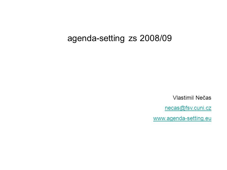 agenda-setting zs 2008/09 Vlastimil Nečas necas@fsv.cuni.cz www.agenda-setting.eu