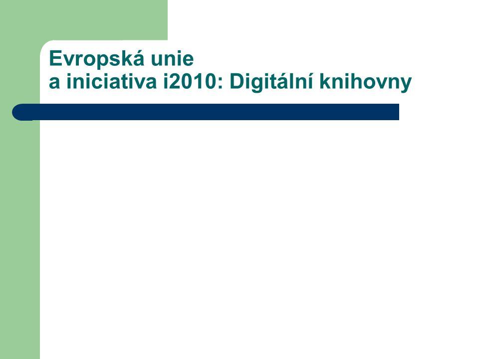 Evropská unie a iniciativa i2010: Digitální knihovny