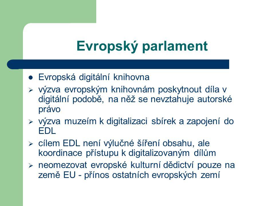 Evropský parlament Evropská digitální knihovna  výzva evropským knihovnám poskytnout díla v digitální podobě, na něž se nevztahuje autorské právo  v