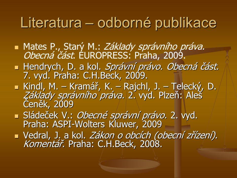 Literatura – odborné publikace Mates P., Starý M.: Základy správního práva.
