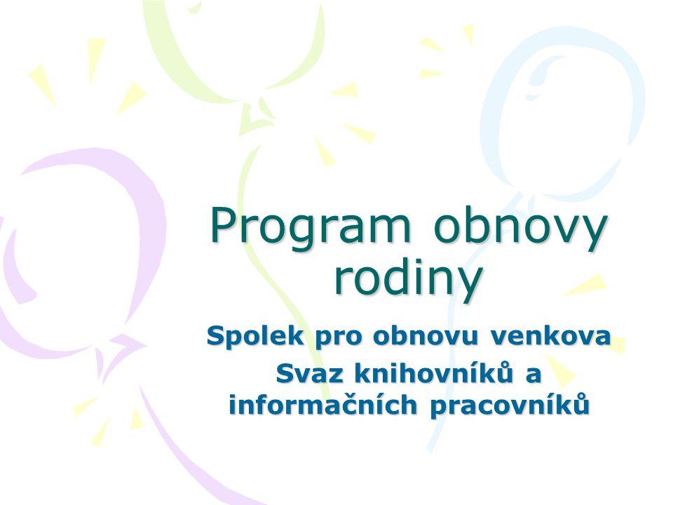 Program obnovy rodiny Spolek pro obnovu venkova Svaz knihovníků a informačních pracovníků