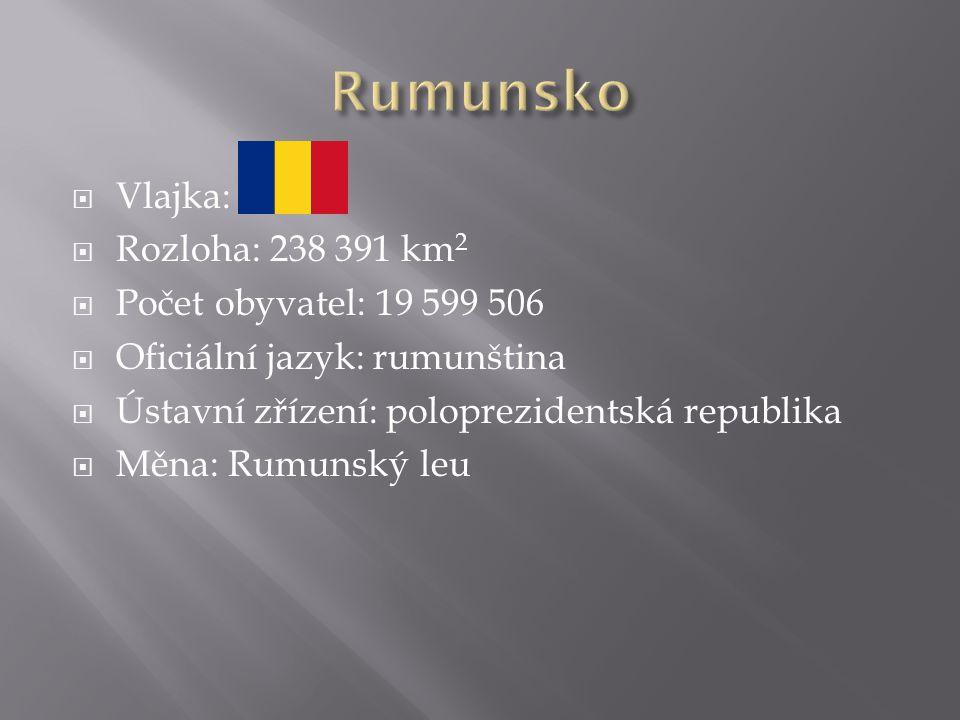 Vlajka:  Rozloha: 238 391 km 2  Počet obyvatel: 19 599 506  Oficiální jazyk: rumunština  Ústavní zřízení: poloprezidentská republika  Měna: Rumunský leu