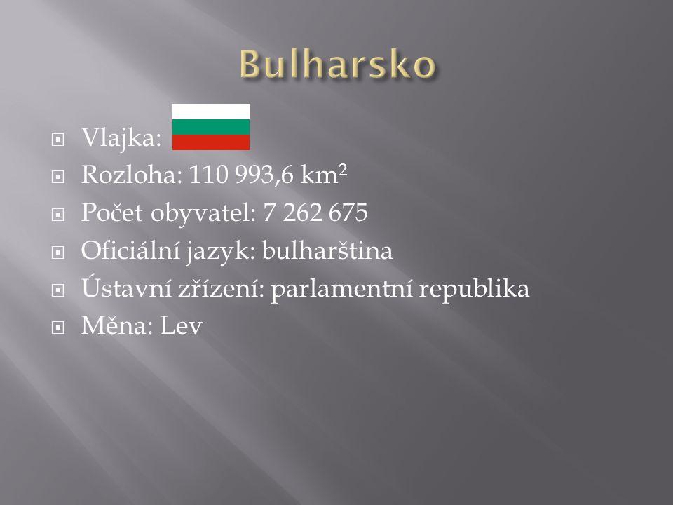  Vlajka:  Rozloha: 110 993,6 km 2  Počet obyvatel: 7 262 675  Oficiální jazyk: bulharština  Ústavní zřízení: parlamentní republika  Měna: Lev