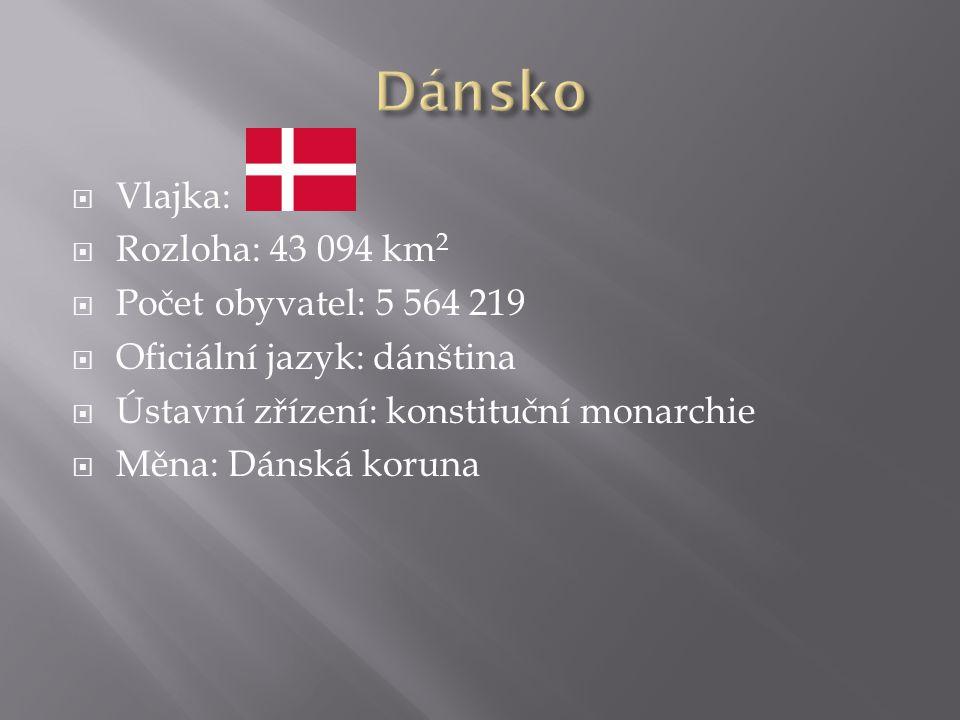  Vlajka:  Rozloha: 43 094 km 2  Počet obyvatel: 5 564 219  Oficiální jazyk: dánština  Ústavní zřízení: konstituční monarchie  Měna: Dánská koruna