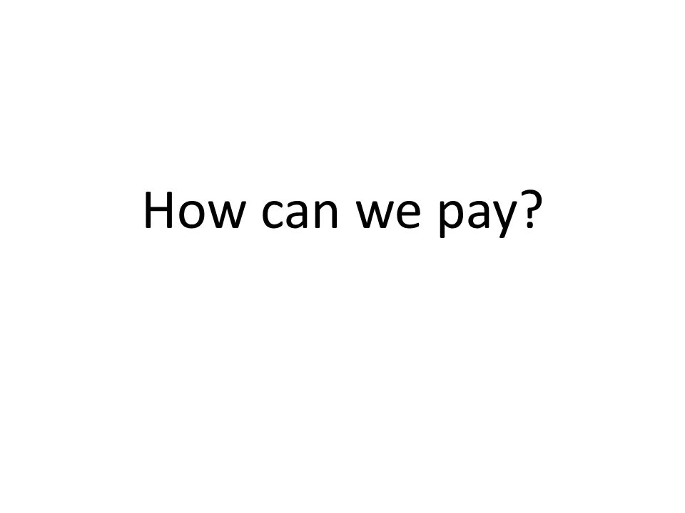 How can we pay