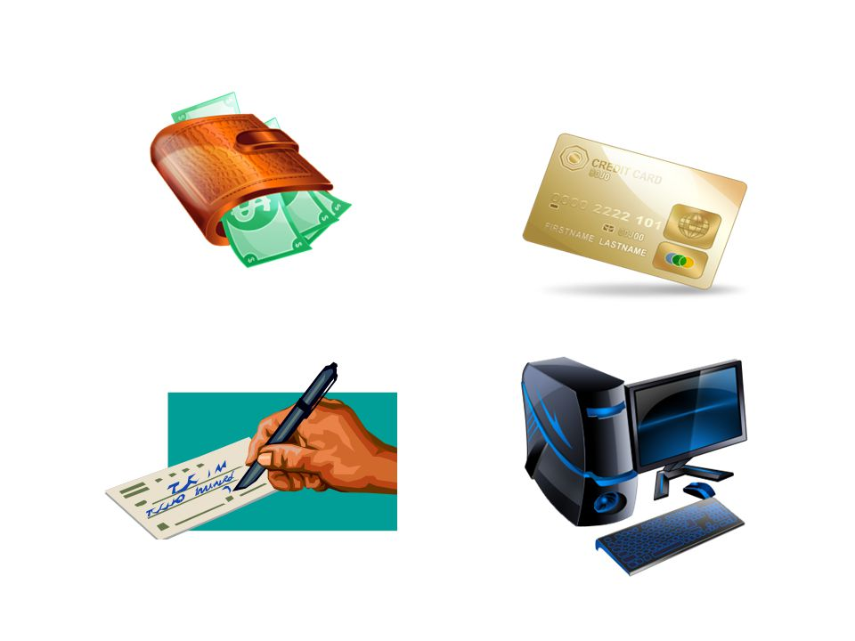 Vocabulary – payment match the phrases with definitions Credit card Debit card Cheque Bank transfer Mobile payment A document that orders a payment of money from a bank account You don't actually pay, you just borrow from the bank and pay later This piece of plastic provides you access to your bank account Money transfer with the help of your electronic device Transfer of money from one bank account to another