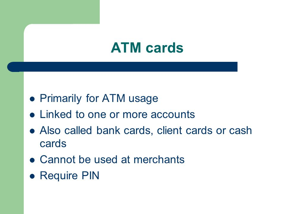 Credit cards Issued with your account Can be used at merchants Allow you to spend money on credit of your bank