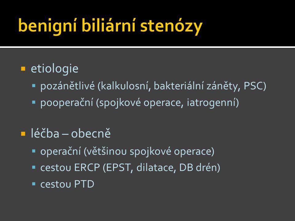  etiologie  pozánětlivé (kalkulosní, bakteriální záněty, PSC)  pooperační (spojkové operace, iatrogenní)  léčba – obecně  operační (většinou spoj
