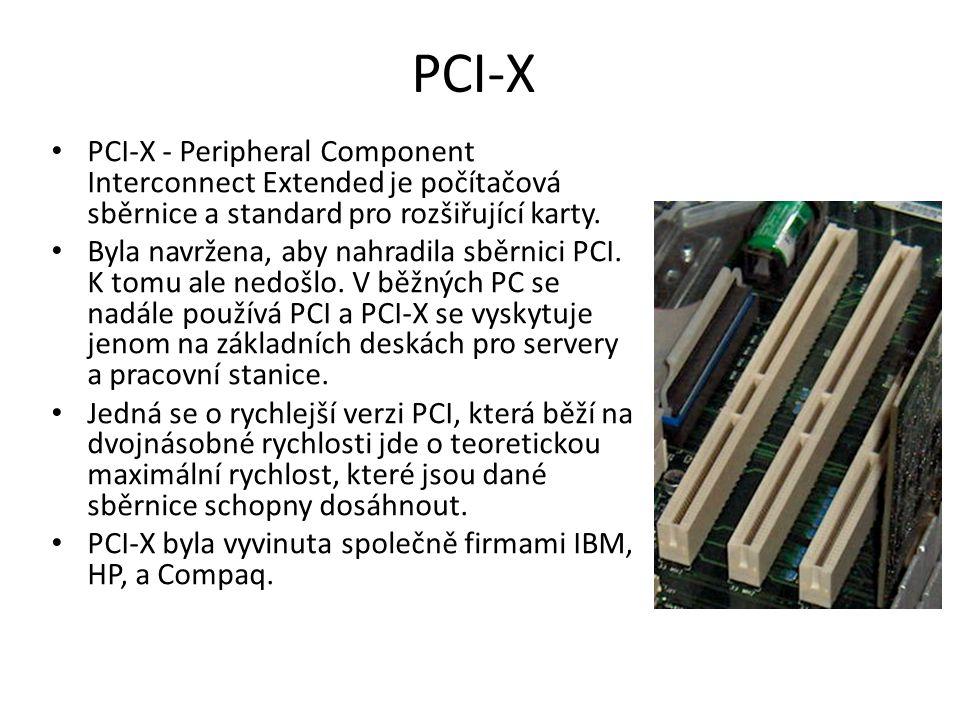 PCI-X PCI-X - Peripheral Component Interconnect Extended je počítačová sběrnice a standard pro rozšiřující karty. Byla navržena, aby nahradila sběrnic