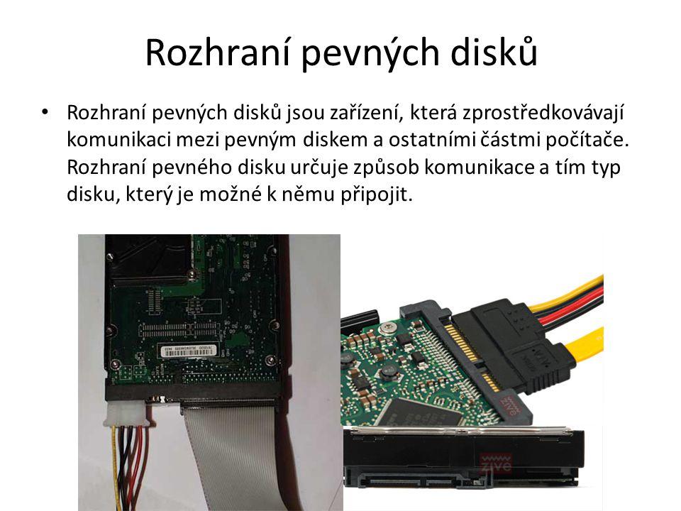 Rozhraní pevných disků Rozhraní pevných disků jsou zařízení, která zprostředkovávají komunikaci mezi pevným diskem a ostatními částmi počítače. Rozhra