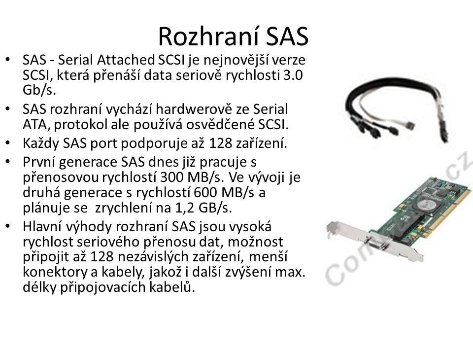Rozhraní SAS SAS - Serial Attached SCSI je nejnovější verze SCSI, která přenáší data seriově rychlosti 3.0 Gb/s. SAS rozhraní vychází hardwerově ze Se