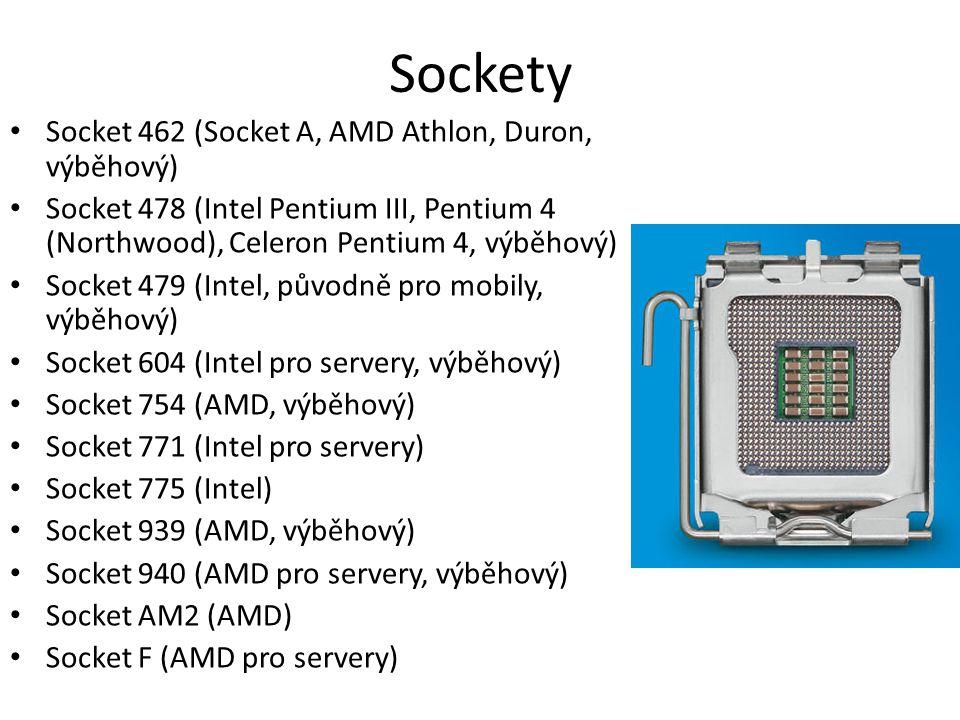 Sockety Socket 462 (Socket A, AMD Athlon, Duron, výběhový) Socket 478 (Intel Pentium III, Pentium 4 (Northwood), Celeron Pentium 4, výběhový) Socket 4