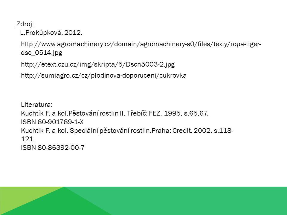 Zdroj: L.Prokůpková, 2012.Literatura: Kuchtík F. a kol.Pěstování rostlin II.