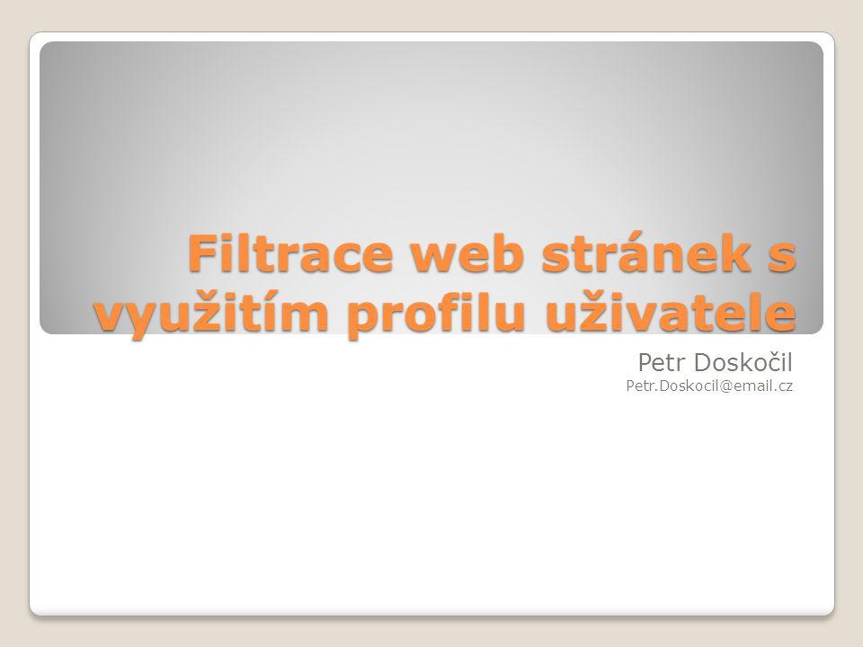 Obsah Úvod Cíle Paketový filtr Generování uživatelova profilu Personální vyhledávač Závěr 2 Filtrace web stránek s využitím profilu uživatele