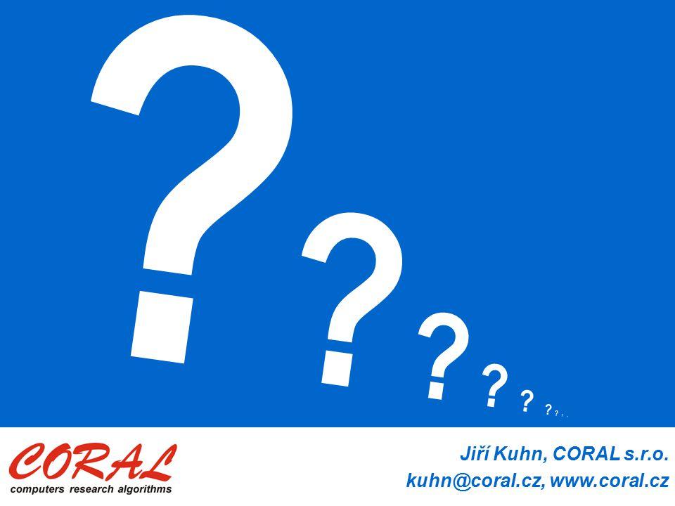 Jiří Kuhn, CORAL s.r.o. kuhn@coral.cz, www.coral.cz
