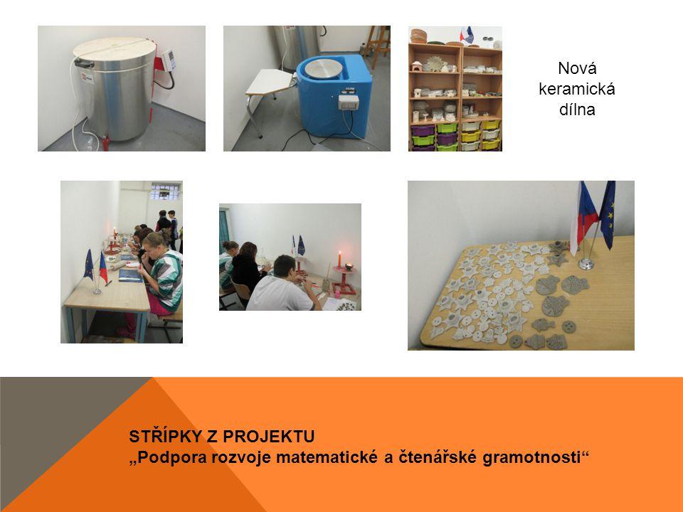 "STŘÍPKY Z PROJEKTU ""Podpora rozvoje matematické a čtenářské gramotnosti Nová keramická dílna"
