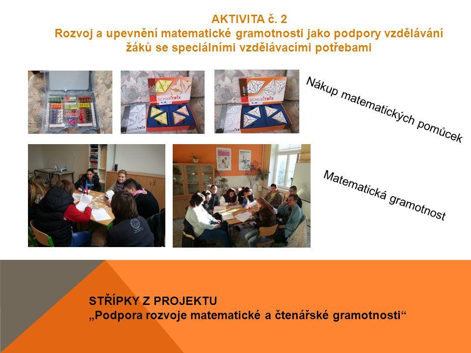 "STŘÍPKY Z PROJEKTU ""Podpora rozvoje matematické a čtenářské gramotnosti AKTIVITA č."
