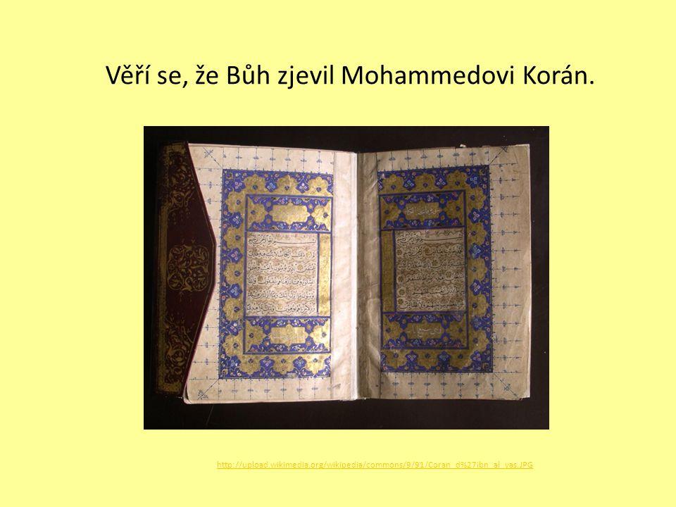 http://upload.wikimedia.org/wikipedia/commons/9/91/Coran_d%27ibn_al_yas.JPG Věří se, že Bůh zjevil Mohammedovi Korán.