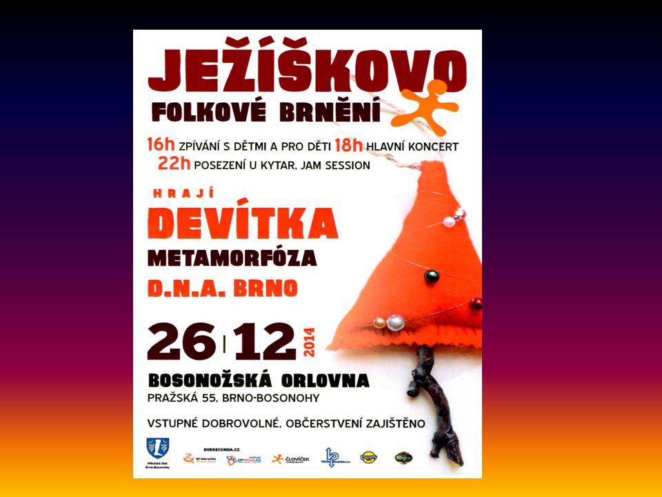 … Ježíškovo folkové brnění se uskutečnilo v bosonožské orlovně 26. prosince 2014. Organizátorem - pořadatelem této akce bylo Občanské sdružení ČLOVÍČE