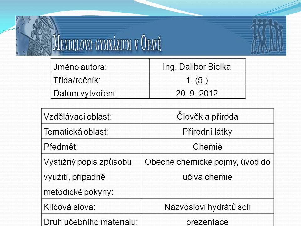 Názvosloví hydrátů solí V některých případech při krystalizaci solí dochází k uzavření molekul vody v krystalizační mřížce krystalů.