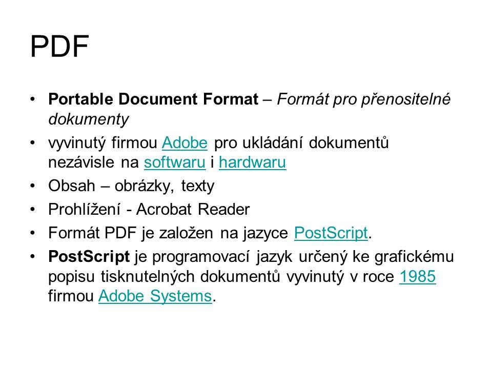 PDF Portable Document Format – Formát pro přenositelné dokumenty vyvinutý firmou Adobe pro ukládání dokumentů nezávisle na softwaru i hardwaruAdobesof