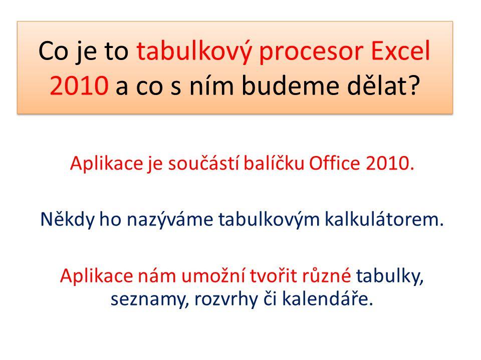 Co je to tabulkový procesor Excel 2010 a co s ním budeme dělat? Aplikace je součástí balíčku Office 2010. Někdy ho nazýváme tabulkovým kalkulátorem. A
