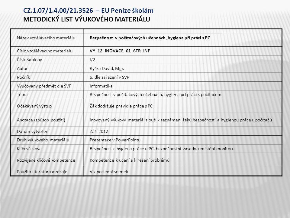 Název vzdělávacího materiáluBezpečnost v počítačových učebnách, hygiena při práci s PC Číslo vzdělávacího materiáluVY_12_INOVACE_01_6TR_INF Číslo šabl