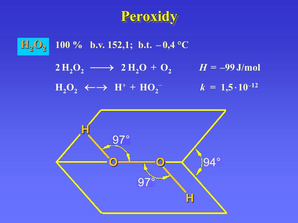 PeroxidyPeroxidy H 2 O 2 H 2 O 2 100 % b.v. 152,1; b.t.