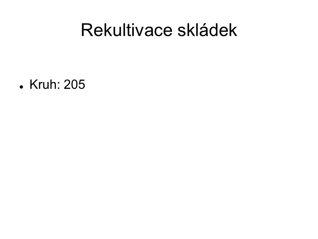 Rekultivace skládek Kruh: 205