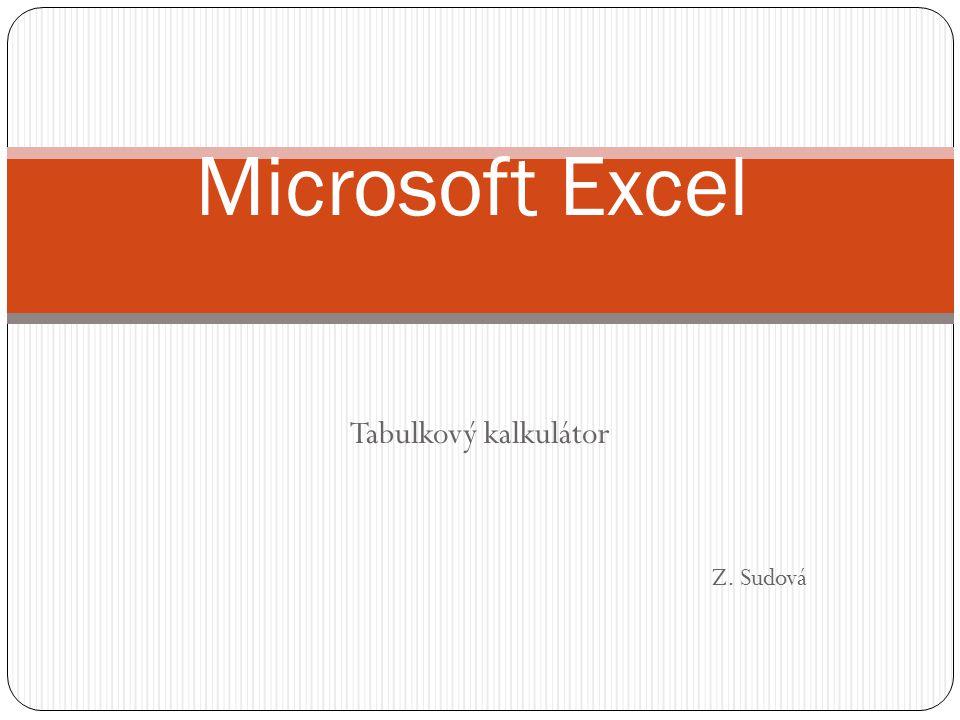 Tabulkový kalkulátor Z. Sudová Microsoft Excel